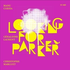 Manu Codjia : Geraldine Laurent : Christophe Marguet Looking For Parker
