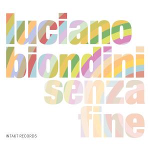 Luciano Biondini - Senza Fine