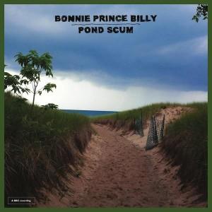 Bonnie Prince Billy - Pond Scum