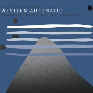 Chicago Reed Quartet - Western Automatic