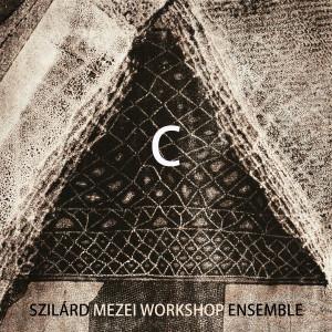 Szilard Mezei Workshop Ensemble - C