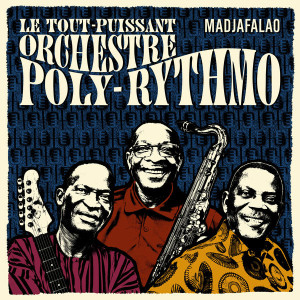 orchestre-poly-rythmo-de-cotonou-madjafalao-2016