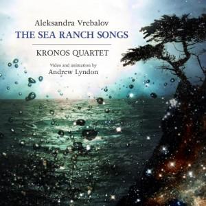 kronos-quartet-aleksandra-vrebalov-the-sea-ranch-songs-2016
