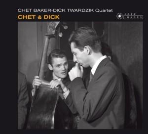 Chet Baker and Dick Twardzik Quartet - Chet and Dick