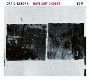 Craig Taborn - Daylight Ghosts