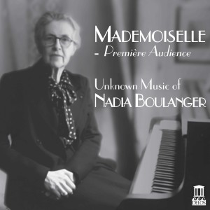 Mademoiselle_ Premiere Audience Unknown Music of Nadia Boulanger