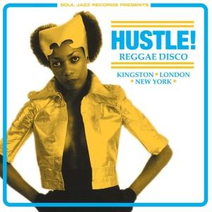 Soul Jazz Records Presents Hustle! Reggae Disco