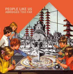 People Like Us - Abridged Too Far (2017)