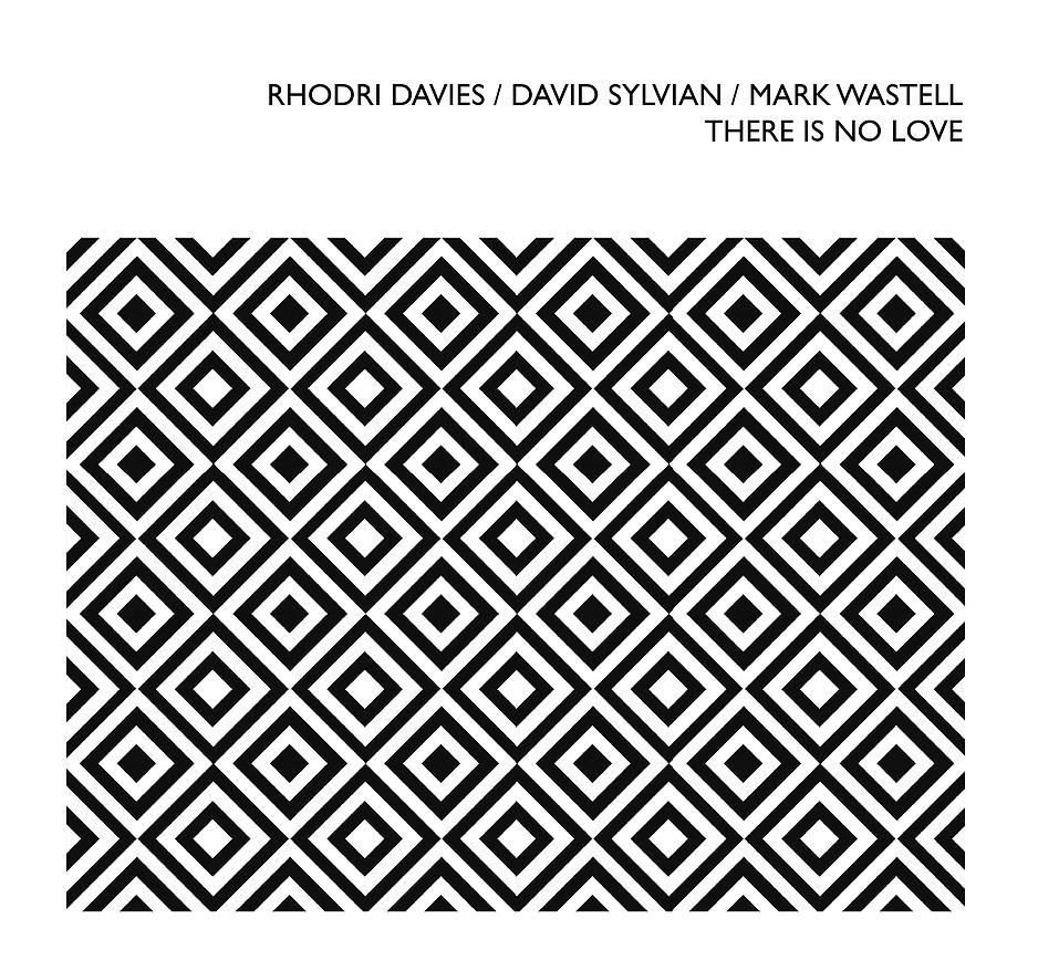 Rhodri Davies / David Sylvian / Mark Wastell There Is No Love | uabab