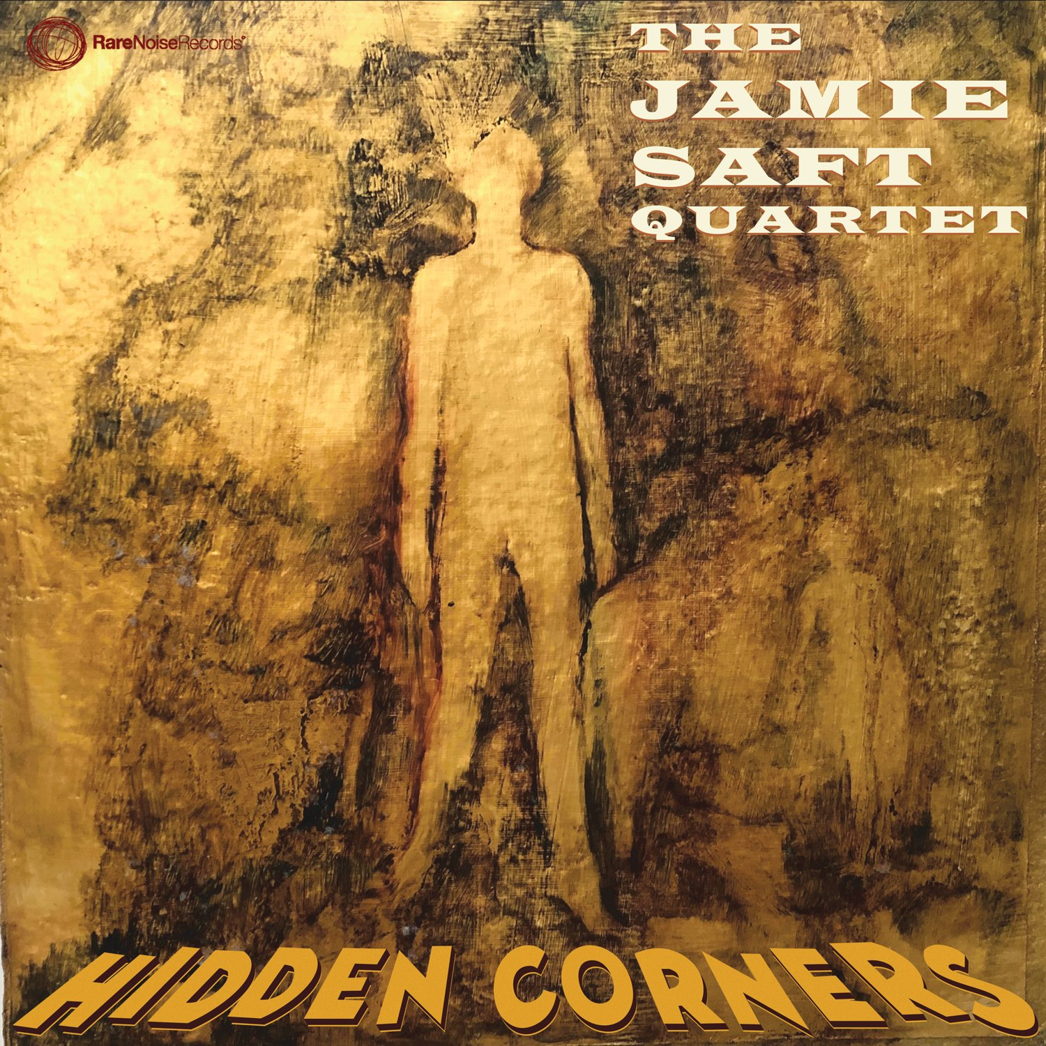 Jamie Saft Quartet Hidden Corners |