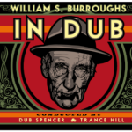 William-S.-Burroughs-In-Dub-Conducted-by-Dub-Spencer-and-Trance-Hill-2014-300x285