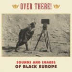 Over-There-Sounds-and-Images-of-Black-Europe-2013-300x266
