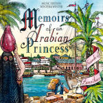 Memoirs of an Arabian Princess (Sounds of Zanzibar)