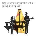 Piers-Faccini-and-Vincent-Segal-Songs-of-Time-Lost-300x300