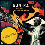Gilles Peterson pres. Sun Ra And His Arkestra - To Those Of Earth...And Other Worlds