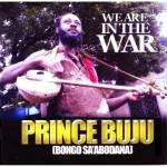 Prince Buju - We Are In The War