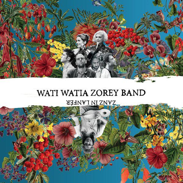 Wati Watia Zorey Band - Moriarty & Friends Presents - Zanz in lanfér (2016)