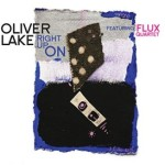 Oliver-Lake-feat.-Flux-Quartet-Right-up-On-300x274 (1)